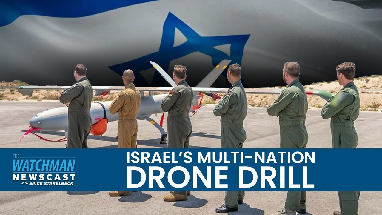 Israel Hosts Multi-Nation Drone Drill; Iran Oil Terminal Dodges US Sanctions? | Watchman Newscast