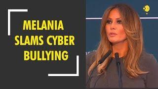 Melania Trump slams cyber bullying