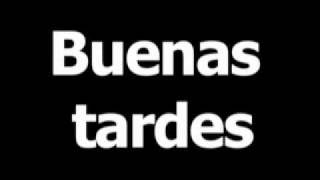 Spanish word for good evening is buenas tardes