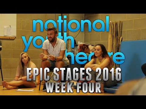 National Youth Theatre - Epic Stages (2016) [Week Four]