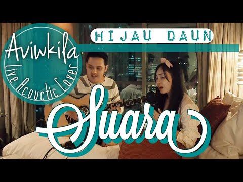 Hijau Daun - Suara (Live Acoustic Cover by Aviwkila)
