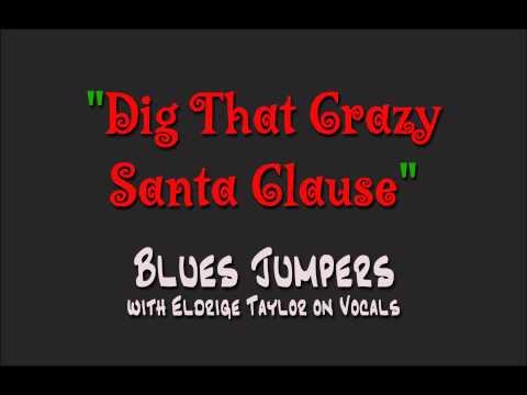 Dig That Crazy Santa Claus [Blues Jumpers]