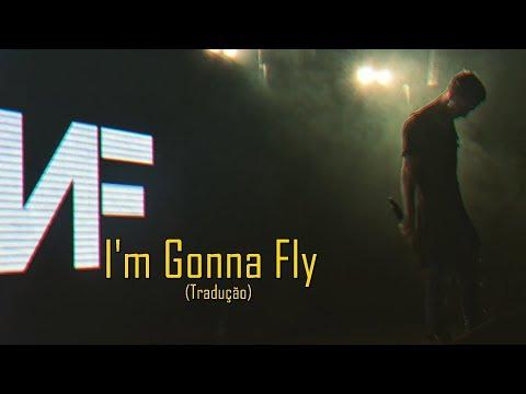 NF - I'm Gonna Fly (Legendado/Tradução)