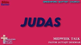47) Bible Banter - Judas - Pastor Satyajit Deodhar