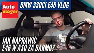 BMW 330Ci E46 Vlog - jak naprawić E46 za darmo w ASO, wycie i zapocenie silnika, krzywe felgi