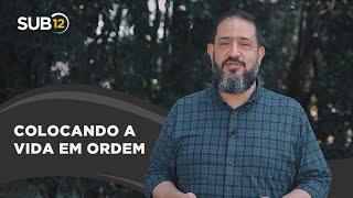 [SUB12] COLOCANDO A VIDA EM ORDEM - Luciano Subirá