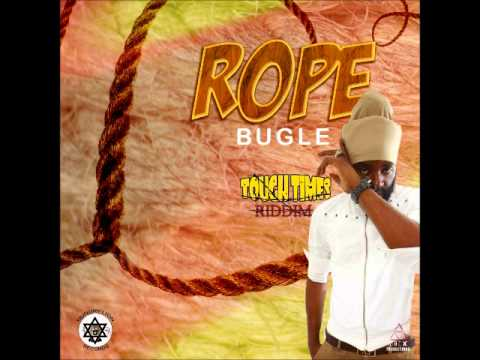 BUGLE - ROPE | TOUGH TIMES RIDDIM | HUNGRY LION RECORDS | 2017