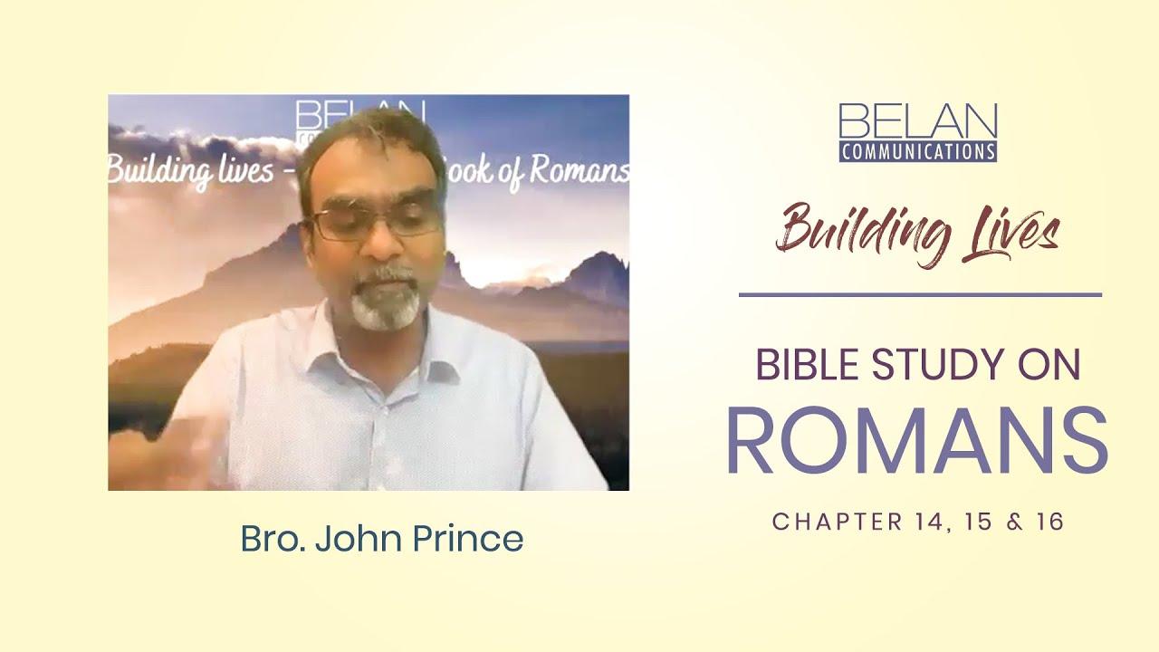 Bible Study on Romans - Chapter 14, 15 & 16 - Bro. John Prince