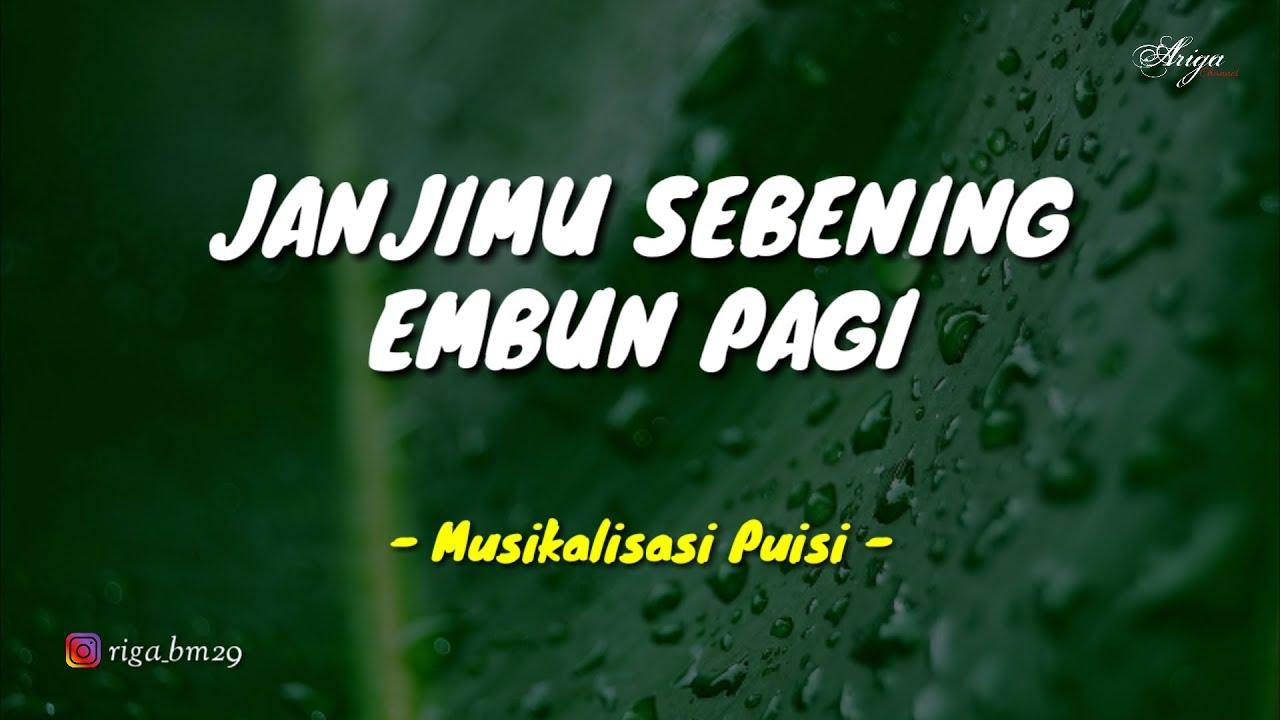 Janjimu Sebening Embun Pagi Musikalisasi Puisi Youtube