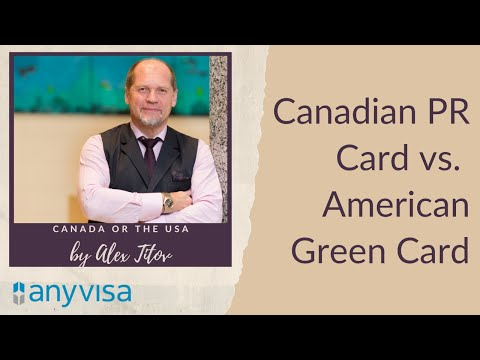 Canadian PR Or American Green Card?