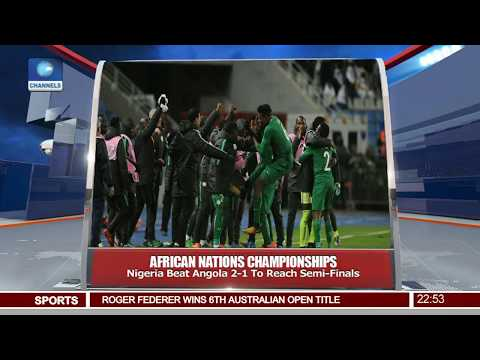 Nigeria Beat Angola To Qualify For CHAN Semi-Finals Pt.4 |News@10| 28/01/18