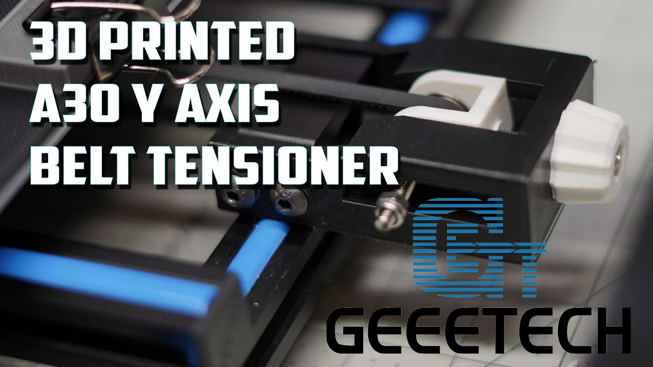 Y Axis Belt Tensioner for the Geeetech A30 3D Printer