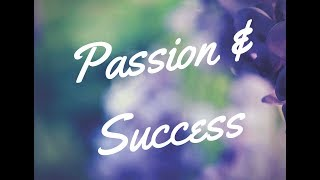 Passion & Success