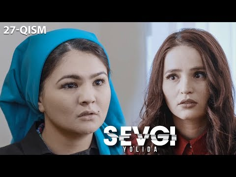 Sevgi Yo'lida (o'zbek Serial)   Севги йўлида (узбек сериал) 27-qism