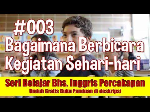 Belajar Bahasa Inggris Percakapan 03: Kegiatan Sehari hari
