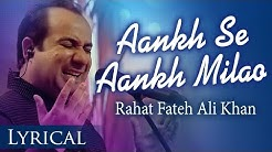 Aankh Se Ankh Milao By Rahat Fateh Ali Khan | Full Song with Lyrics | Pakistani Sad Songs