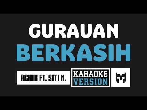 [ Karaoke ] Achik Spin Ft. Siti Nordiana - Gurauan Berkasih