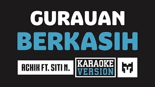 Download lagu [ Karaoke ] Achik Spin Ft. Siti Nordiana - Gurauan Berkasih