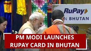PM Narendra Modi launches RuPay Card in Bhutan