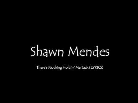 Shawn Mendes - Theres Nothing Holding Me Back (Lyrics) HD