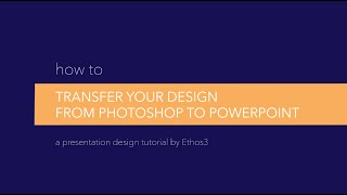 Presentation Design Tutorial: How To Use Photoshop with Powerpoint