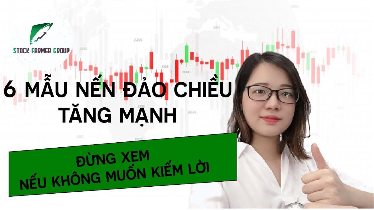 6 MẪU NẾN ĐẢO CHIỀU TĂNG MẠNH | Stock Farmer Group