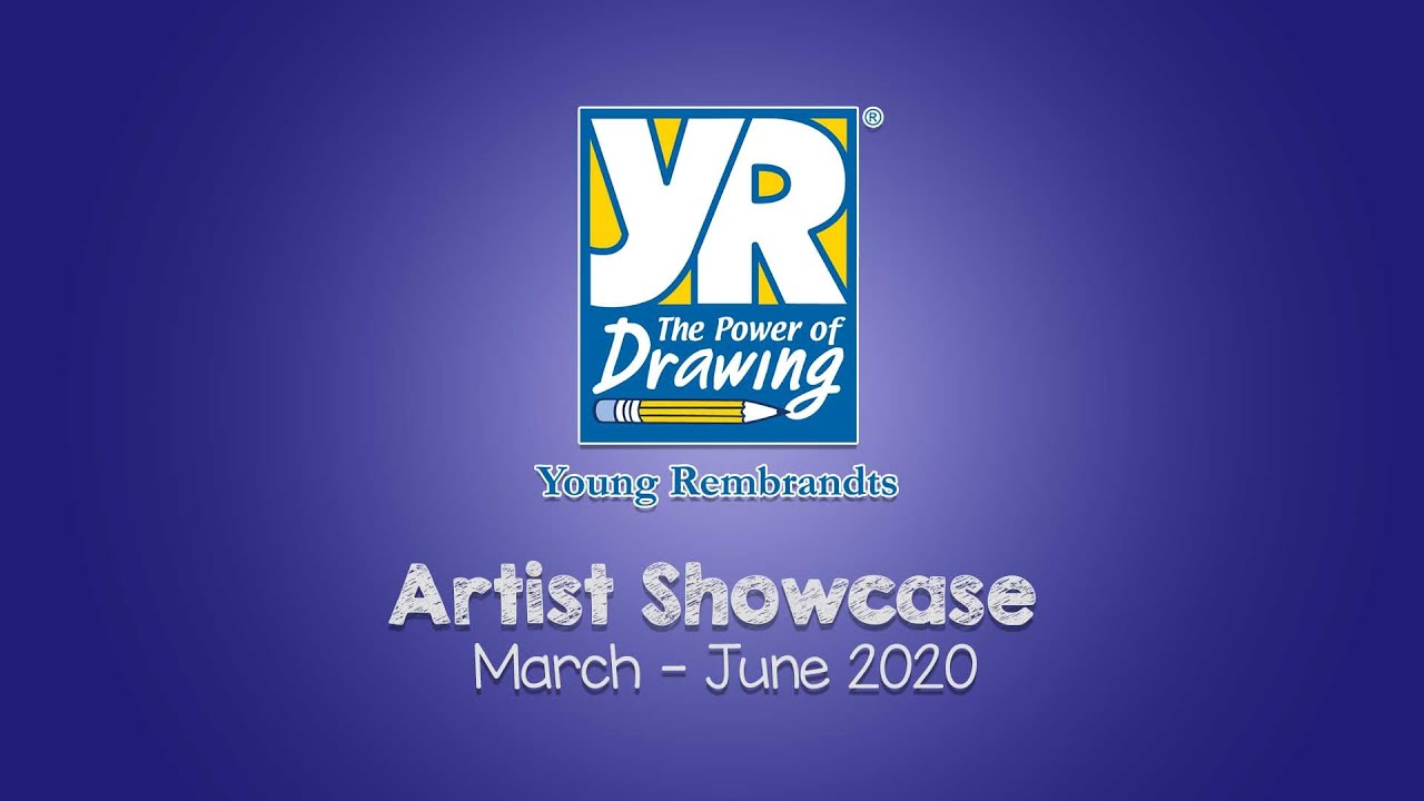 Young Rembrandts Artist Showcase MARCH-JUNE 2020