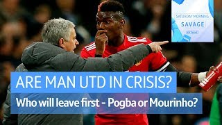 DEBATE: Are Manchester United in crisis under Jose Mourinho?   Saturday Morning Savage