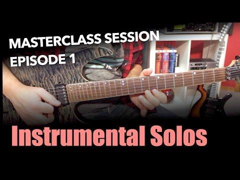 Instrumental Solo Guitar Masterclass - Masterclass Session #1