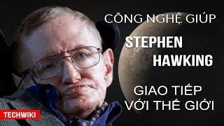 """Công nghệ """"thần kì"""" giúp Stephen Hawking giao tiếp với TG    Techwiki   TECHMAG"""