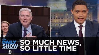 Repeat youtube video So Much News, So Little Time: The Daily Show