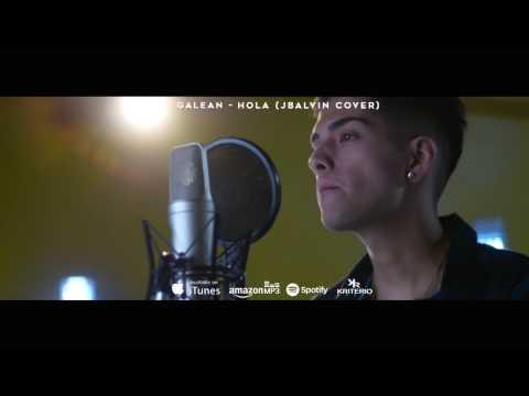 Galean - Hola (J Balvin Cover) - Galean