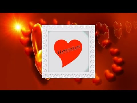 Timeless Love Songs - I Love To Love