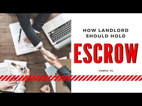 How Landlord Should Hold Escrow in Tampa, FL