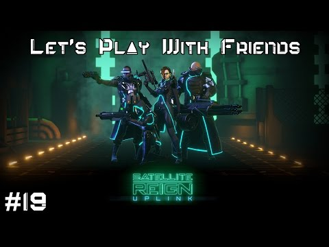 INDUSTRIAL MONEY AND SURVEILLANCE | Let's Play With Friends: Satellite Reign #19