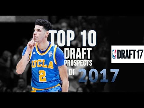 Top 10 NBA Draft Prospects Of 2017