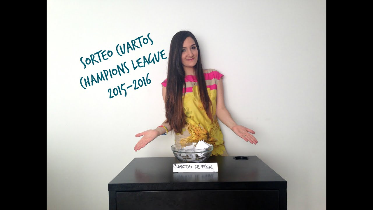 PREDICCIÓN SORTEO CUARTOS DE FINAL CHAMPIONS LEAGUE 15-16 - YouTube