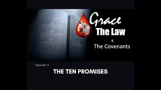 Grace, the Law & the Covenants, Episode 3