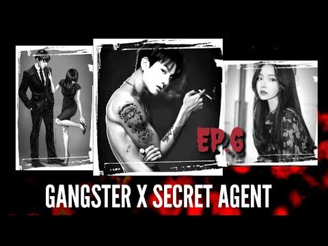 [JUNGKOOK FF] Gangster X Secret Agent [EP:6]
