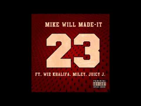 Mike WiLL Made - 23 feat. Miley Cyrus, Wiz Khalifa & Juicy J (FULL SONG)