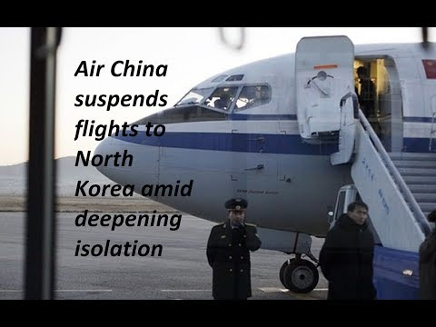Air China suspends flights to North Korea amid deepening isolation