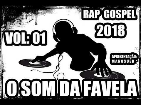RAP GOSPEL 2018   O SOM DA FAVELA VOL 01