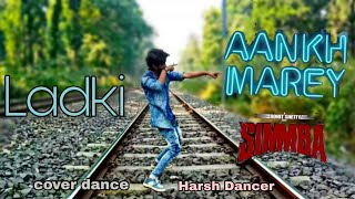 SIMMBA - Aankh Marey Dance Video | Harsh Dancer Choreography | Ranveer Singh, Sara Ali Khan