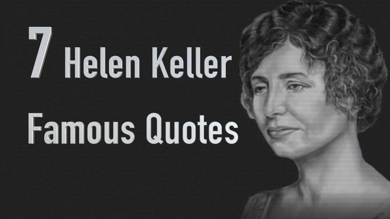 Famous Quotes 7 Helen Keller Famous Quotes  Youtube