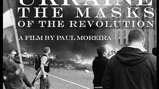 Украина: Маски Революции (полная версия + русский перевод) Поль Марейра