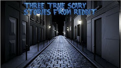 3 True Scary Stories From Reddit (Vol. 25)