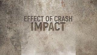 Effect of crash impact