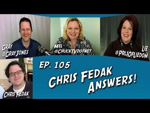 Chuck vs. the Podcast 105  Chris Fedak Answers!