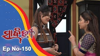 Savitri | Full Ep 150 | 29th Dec 2018 | Odia Serial – TarangTV
