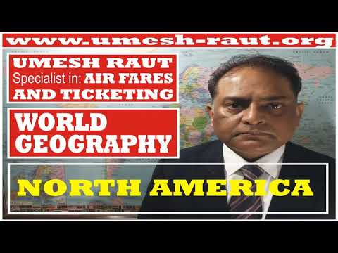 NORTH AMERICA | WORLD GEOGRAPHY | AIR TRAVEL FARES AND TICKETING INSTITUTE | UMESH RAUT